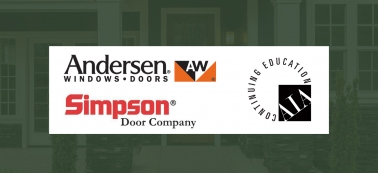 Continuing Education Series: AIA Accredited Classes from Andersen Windows & Simpson Door Company