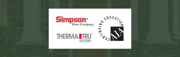 Continuing Education Series: AIA Accredited Classes from Simpson Door Company & Therma-Tru